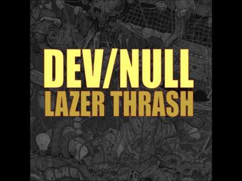 Dev/Null - Lazer Thrash (full)