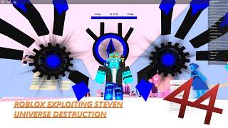 Roblox Exploiting Steven Universe Destruction Ep.44