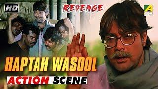 Haptah Wasool | Revenge | Hindi Movie - Action Scene | Prosenjit