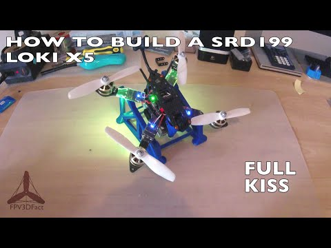How to build a Racing drone/quadcopter - SRD199 loki X5 - Storm Racing