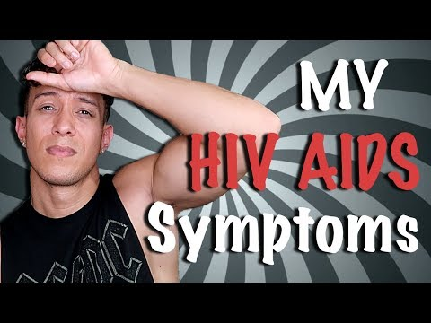 My 9 HIV (AIDs) Symptoms!