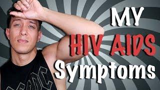 My 9 HIV (AIDs) Symptoms!