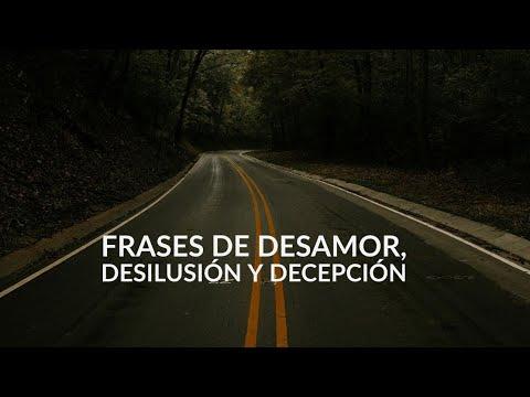 FRASES de Desamor, Desilusión y Decepción