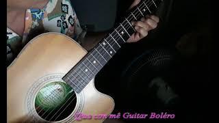 Qua cơn mê Guitar Boléro bản cover