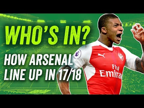 Arsenal 2017/18: How will the Gunners line up next season?