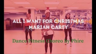 All I Want for Christmas is You - Mariah Carey (Zumba/Dance Fitness Choreo by Phire)