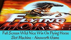 FULL SCREEN WILD -  NICE WIN ON FLYING HORSE SLOT MACHINE - AINSWORTH GAME - SunFlower Slots