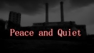 """Peace and Quiet"" feat. MrCreepyPasta & CreepsMcPasta"