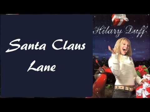Hilary Duff - Santa Claus Lane + Lyrics