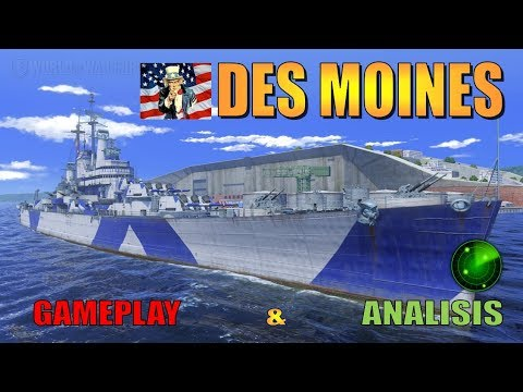 World of warships Des Moines gameplay & Analisis spacemonitor - Crucero TX Americano