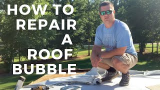 How to Repair an RV Roof Bubble in the membrane  Season 1: Episode 30