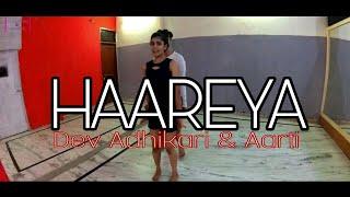 HAAREYA - MERI PYAARI BINDU || Dev Adhikari & Aarti || Dance Choreography || Aaushman khurana