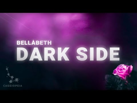 Bellabeth - Dark Side (Lyrics)