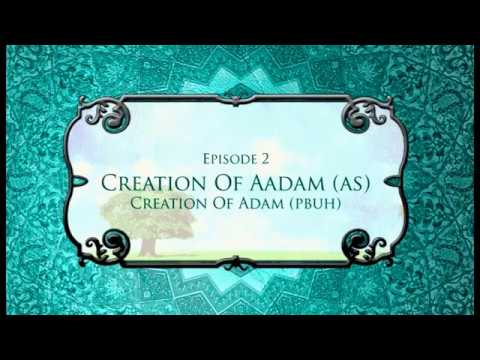 Stories of the Prophets Episode 2 Creation of Adam AS  by Mufti Menk