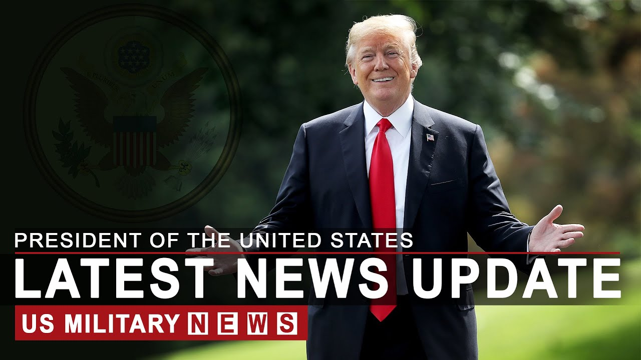 President Trump Latest News Update