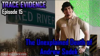 Trace Evidence - 015 - The Unexplained Death of Andrew Sadek