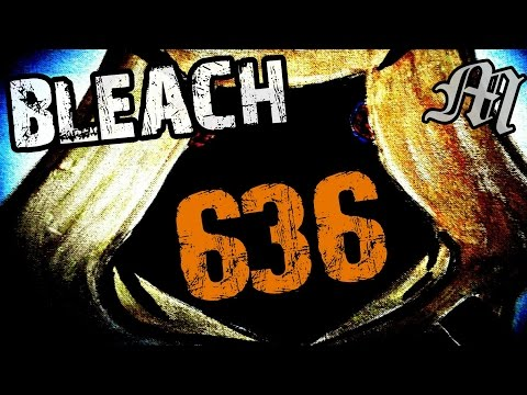 """Bleach Chapter 636 Review """"Striking A Nerve"""""""