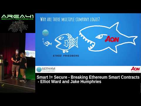 Area41 2018: Elliot Ward and Jake Humphries: Smart != Secure - Breaking Ethereum Smart Contracts