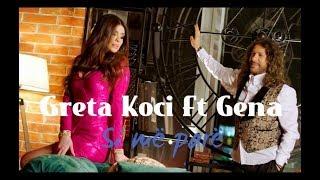 Greta Koçi ft Gena - Si më parë