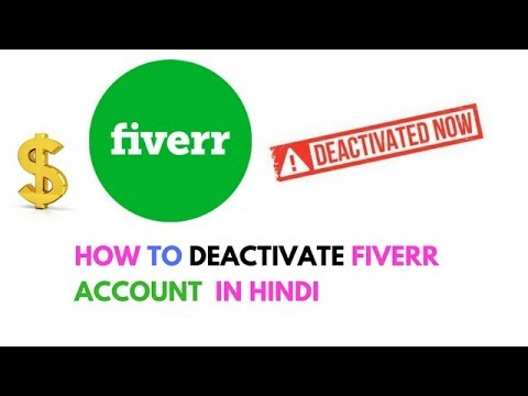 how to deactivate fiverr account delete fiverr account youtube