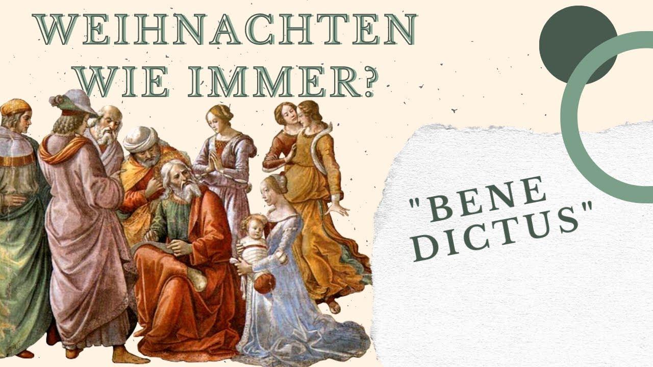"""Weihnachten wie immer? """"Benedictus"""""""