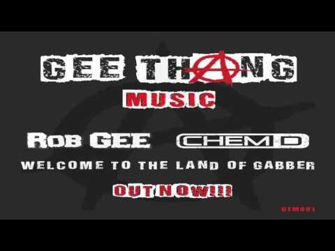 Rob GEE & Chem D