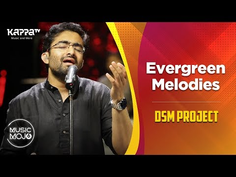 Evergreen Melodies Dsm Project Music Mojo Season 6 Kappa Tv