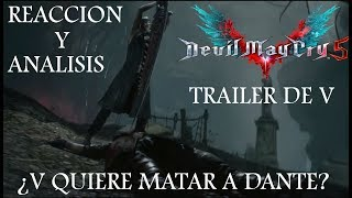Analisis y Reaccion A: DEVIL MAY CRY 5 Trailer de V