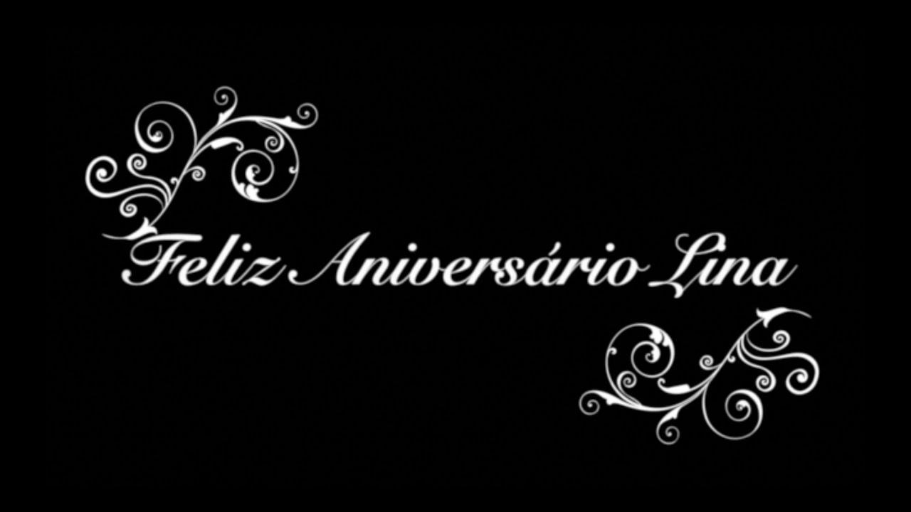 Feliz Aniversário Youtube: Feliz Aniversário Lina Reis