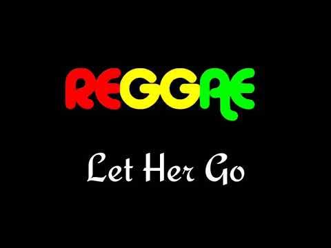 Download Let Her Go - Reggae Cover