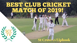 BEST GAME OF 2019! Amazing Cricket Highlights - St Cross vs Liphook (inc CATCH OF THE CENTURY!)