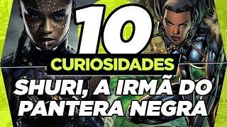 10 CURIOSIDADES SOBRE SHURI, A IRMÃ DO PANTERA NEGRA!