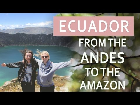 Backpacking Ecuador: From the Andes to the Amazon