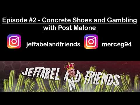 Episode #2 - Concrete Shoes and Gambling with Post Malone