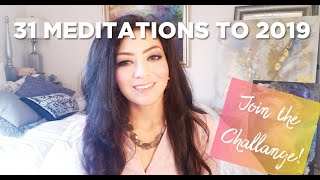 31 MEDITATIONS TO 2019 - Day 1 -Change your life!