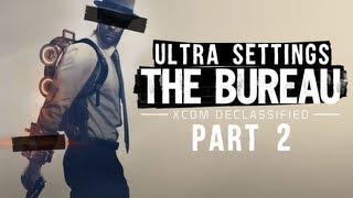 The Bureau: XCOM Declassified Walkthrough Part 2 Gameplay Playtrough PC