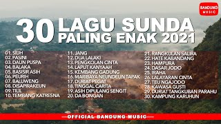 Lagu Sunda Paling Enak 2021   30 Lagu Sunda Kompilasi