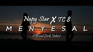 Download MENYESAL Lirik  - Napy Star X TC8 Mp3