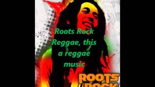 Bob Marley - Roots Rock Reggae (With Lyrics)