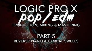 Logic Pro X - 05 - Reverse Piano & Cymbal Swells