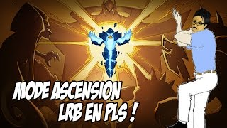 LRB EN PLS! - Mode Temporaire : Ascension 24/06 - 27/06