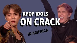 KPOP IDOLS ON CRACK IN AMERICA