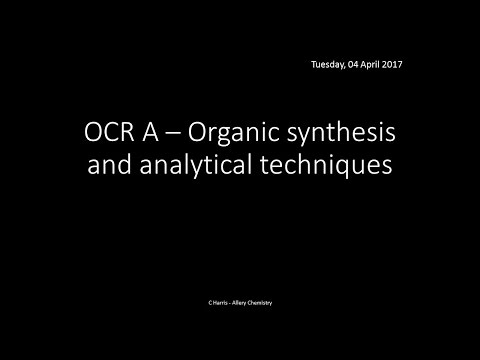 OCR A 4.2.3 & 4.2.4 Organic synthesis and analytical techniques REVISION