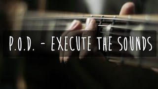 P.O.D. - Execute the Sounds (GUITAR COVER)