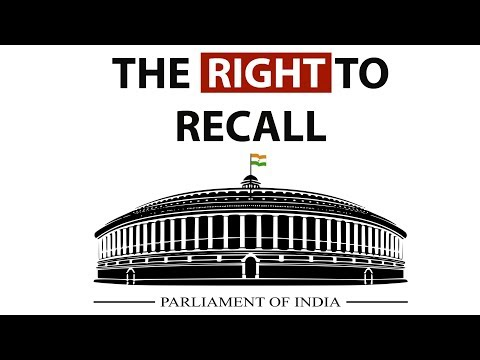 Right to Recall in India - वापस बुलाने का अधिकार - Fully analysed in Hindi