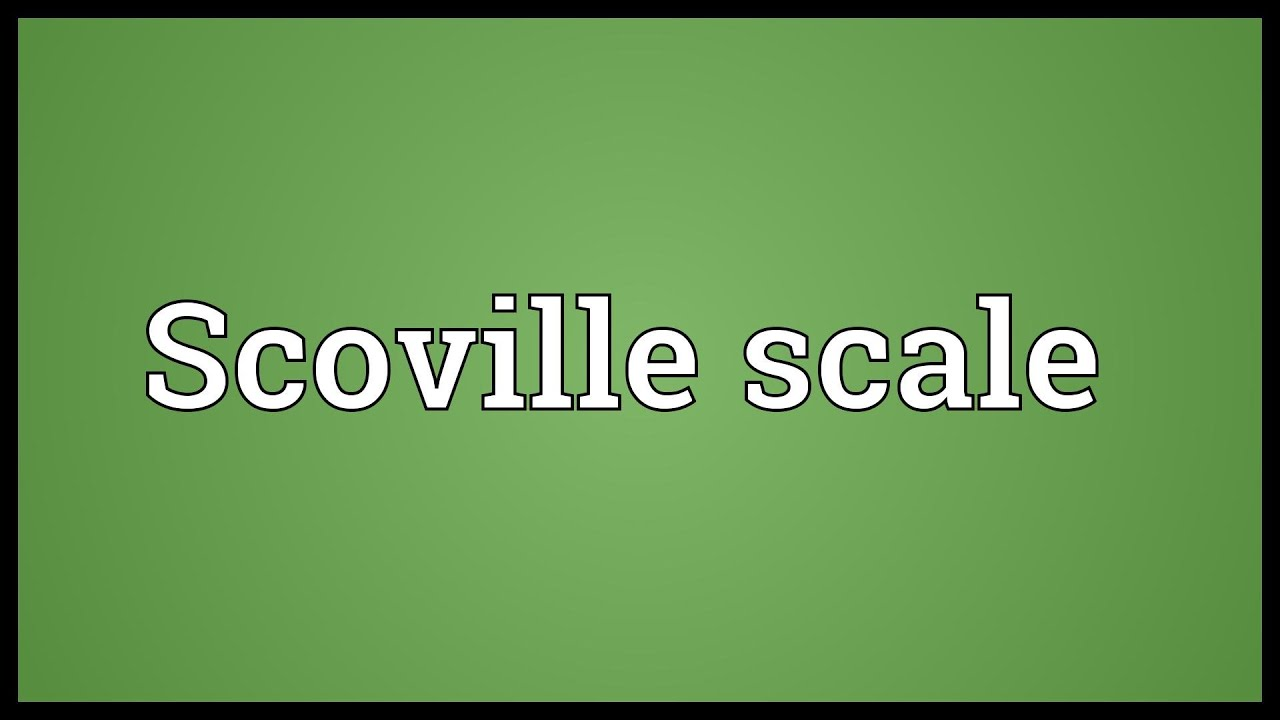 Scoville scale Meaning