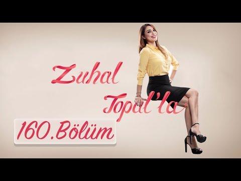 Zuhal Topal'la 160. Bölüm (HD) |  4 Nisan  2017