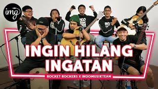 Download lagu INGIN HILANG INGATAN - ROCKET ROCKERS FT. INDOMUSIKTEAM #PETIK