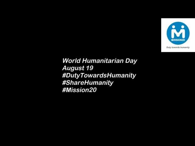 Video 1 to #SHAREHUMANITY on World Humanitarian Day...