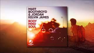 Maff Boothroyd & Jordan Kelvin James - Body Mind Soul (Original Mix)